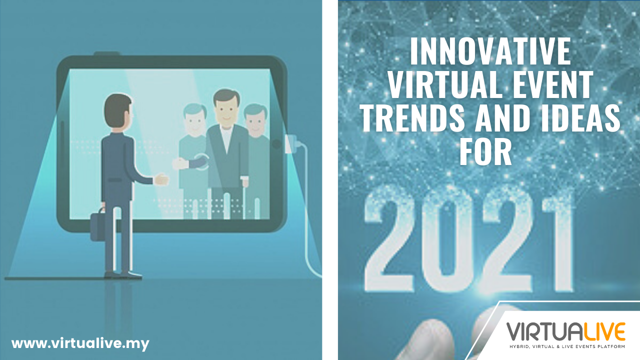 VIRTUAL EVENT TRENDS AND IDEAS